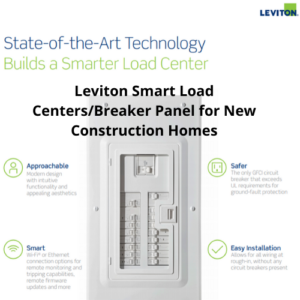 Leviton Smart Load Centers/Breaker Panel for New Construction Homes