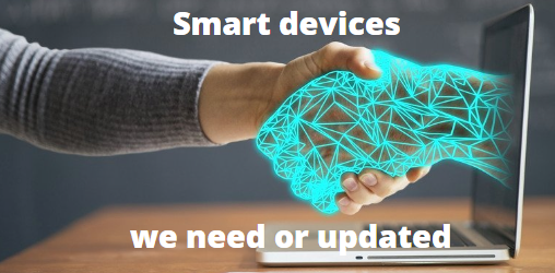 Smart devices need or updated on the market TODAY
